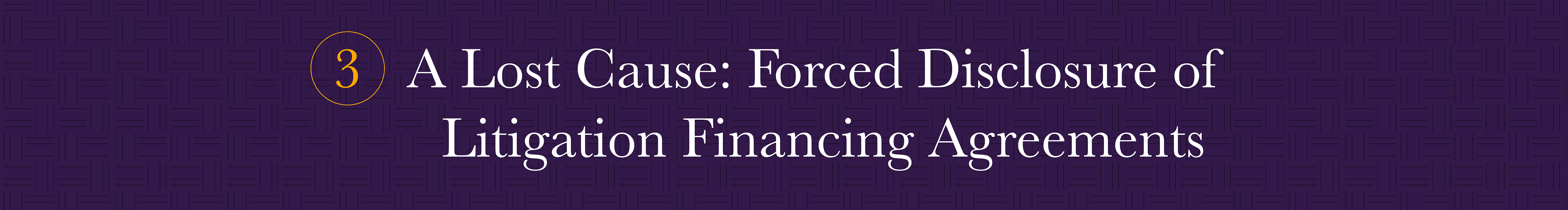 A-lost-cause-forced-disclosure-of-litigation-financing-agreements